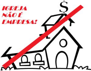 igreja não é empresa